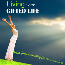 Living Your Gifted Life
