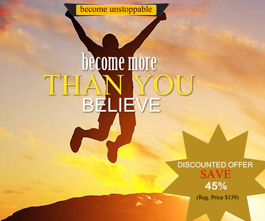Become More Than You Believe Possible